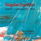 ARRIGO CAPPELLETTI Singolari Equilibri album cover