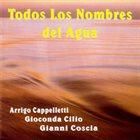 ARRIGO CAPPELLETTI Todos los Nombres del Agua album cover