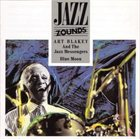 ART BLAKEY Art Blakey and The Jazz Messengers: Blue Moon album cover