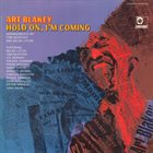ART BLAKEY Hold On, I'm Coming album cover