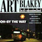 ART BLAKEY Oh - By the Way album cover