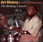 ART BLAKEY The Birthday Concert album cover