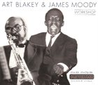 ART BLAKEY Workshop (with James Moody) album cover