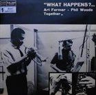 ART FARMER Art Farmer & Phil Woods  : What Happens? album cover