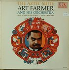 ART FARMER Art Farmer And His Orchestra : The Aztec Suite album cover