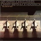 ART PEPPER Art Pepper, John Klemmer, Johnny Griffin And Joe Henderson ‎: Ballads By Four album cover