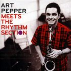 ART PEPPER Art Pepper Meets The Rhythm Section - Marty Paich Quartet Featuring Art Pepper album cover