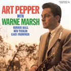 ART PEPPER Art Pepper With Warne Marsh album cover