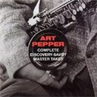 ART PEPPER Complete Discovery-Savoy Master Takes album cover