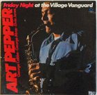 ART PEPPER Friday Night at the Village Vanguard album cover