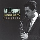 ART PEPPER Inglewood Jam 1952 Complete album cover