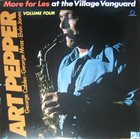 ART PEPPER More For Les - At The Village Vanguard, Vol. 4 album cover