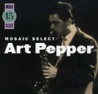 ART PEPPER Mosaic Select 15 album cover