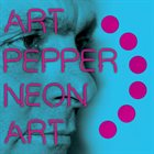 ART PEPPER Neon Art Volume 2 album cover
