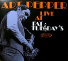 ART PEPPER Live At Fat Tuesday's album cover