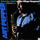 ART PEPPER Saturday Night At The Village Vanguard album cover
