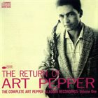 ART PEPPER The Return of Art Pepper (Complete Aladdin Rec., vol. 1) album cover