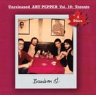 ART PEPPER Unreleased Art Pepper Vol. 10: Toronto album cover