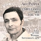 ART PEPPER Unreleased Art Vol. VIII - Live At The Winery, September 6, 1976 album cover