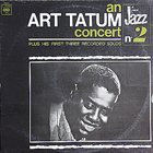 ART TATUM An Art Tatum Concert Plus His First Three Recorded Solos album cover