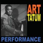 ART TATUM Performance: Solo Piano Recordings From 1933 to 1952 album cover