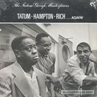 ART TATUM Tatum / Hampton/ Rich: . . . Again! - The Tatum Group Masterpieces (aka The Tatum Group Masterpieces, Vol. 4) album cover