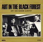 ART VAN DAMME Art Van Damme Quintet : Art In The Black Forest album cover