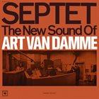 ART VAN DAMME Septet : The New Sound Of Art Van Damme album cover