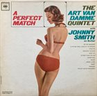 ART VAN DAMME The Art Van Damme Quintet With Johnny Smith ‎: A Perfect Match album cover