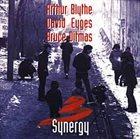 ARTHUR BLYTHE Arthur Blythe / David Eyges / Bruce Ditmas : Synergy album cover