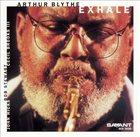 ARTHUR BLYTHE Exhale album cover