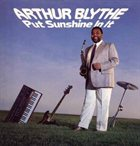 ARTHUR BLYTHE Put Sunshine in It album cover