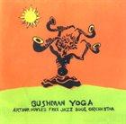 ARTHUR DOYLE Arthur Doyle's Free Jazz Soul Orchestra : Bushman Yoga album cover