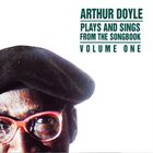 ARTHUR DOYLE Plays And Sings From The Songbook Volume One album cover