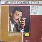 ARTHUR PRYSOCK Arthur Prysock Sings Only For You album cover