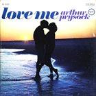 ARTHUR PRYSOCK Love Me album cover