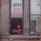 ARTHUR PRYSOCK To Love Or Not To Love album cover