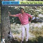 ARTHUR PRYSOCK Where The Soul Trees Grow album cover