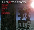 ARTI E MESTIERI First Live In Japan album cover