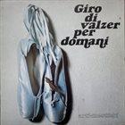 ARTI E MESTIERI Giro di valzer per domani album cover