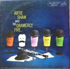 ARTIE SHAW Artie Shaw And His Gramercy Five album cover