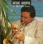 ARTURO SANDOVAL Arturo Sandoval & The Latin Train album cover