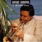 ARTURO SANDOVAL Arturo Sandoval & The Latin Train album cover