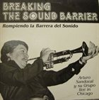 ARTURO SANDOVAL Breaking The Sound Barrier - Live In Chicago album cover
