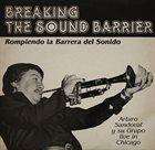 ARTURO SANDOVAL Breaking The Sound Barrier (Rompiendo La Barrera Del Sonido) album cover