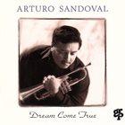 ARTURO SANDOVAL Dream Come True album cover