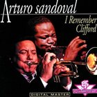 ARTURO SANDOVAL I Remember Clifford album cover
