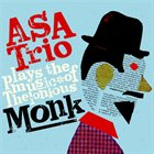 ASA TRIO Plays the Music of Thelonious Monk album cover