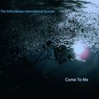 ASAF SIRKIS The Sirkis/Bialas International Quartet : Come To Me album cover