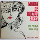ASTOR PIAZZOLLA Astor Piazzolla And Horacio Ferrer : Maria De Buenos Aires album cover